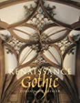 Renaissance Gothic: Architecture and...