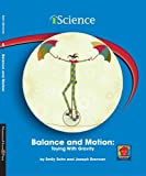 img - for Balance and Motion: Toying With Gravity: Toying With Gravity (Iscience Readers) book / textbook / text book