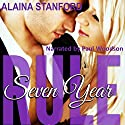 Seven Year Rule: The Rule, Book 2 Audiobook by Alaina Stanford Narrated by Paul Woodson
