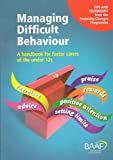 Managing Difficult Behaviour: A Handbook for Foster Carers of the Under 12s