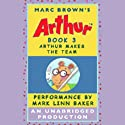 Arthur Makes the Team Audiobook by Marc Brown Narrated by Mark Linn-Baker