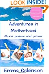 Adventures in Motherhood: More Poems...