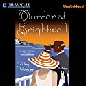Murder at the Brightwell Audiobook by Ashley Weaver Narrated by Billie Fulford-Brown