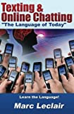 """Texting & Online Chatting """"The Language of Today"""": Can you communicate with your Teens? If not, learn the language of common text messaging, chat abbreviations & common emoticons & smilies"""
