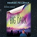 The Big Dark Audiobook by Rodman Philbrick Narrated by Michael Crouch