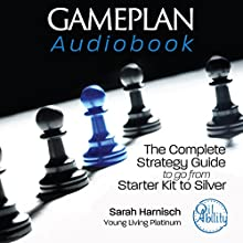 Gameplan: The Complete Strategy Guide to Go from Starter Kit to Silver Audiobook by Sarah Harnisch Narrated by Sarah Harnisch