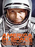 img - for America in Space: Nasa's First Fifty Years by Dick, Steven, Jacobs, Robert, Moore, Constance, Bertram, Ulr (2007) Hardcover book / textbook / text book