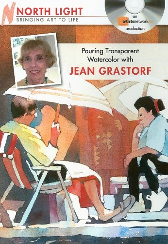 Pouring Transparent Watercolor With Jean Grastorf (Brining Art to Life) [DVD]