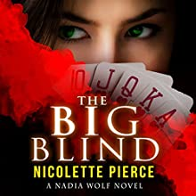 The Big Blind: Nadia Wolf, Book 1 (       UNABRIDGED) by Nicolette Pierce Narrated by Wendy Darling