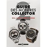 Guide des montres collector : Tome 2, De A. Lange & Söhne à Zodiac