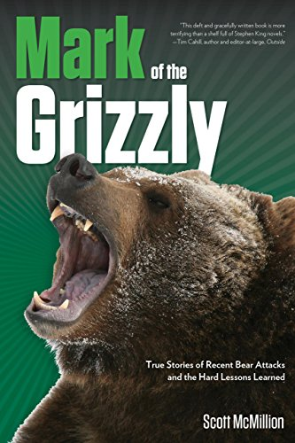 mark-of-the-grizzly-true-stories-of-recent-bear-attacks-and-the-hard-lessons-learned