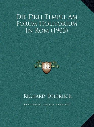 Die Drei Tempel Am Forum Holitorium in ROM (1903)