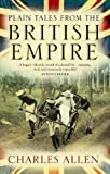Plain Tales from the British Empire (0349119201) by CHARLES ALLEN