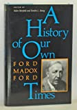 A History of Our Own Times (0253328187) by Ford Madox Ford