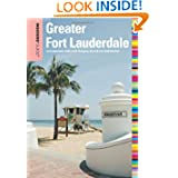 Insiders' Guide® to Greater Fort Lauderdale: Fort Lauderdale, Hollywood, Pompano, Dania & Deerfield Beaches (Insiders...