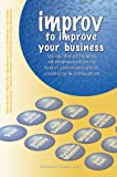 img - for Improv to Improve Your Business book / textbook / text book