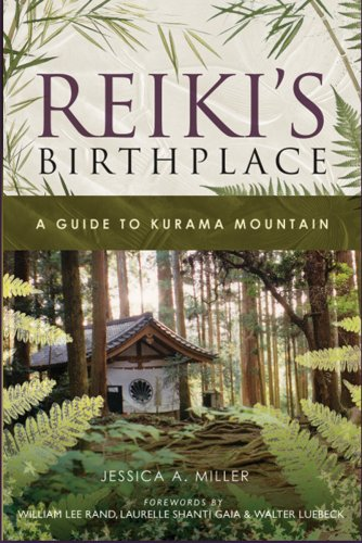 Reiki's Birthplace, A Guide to Kurama Mountain PDF