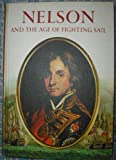 img - for Nelson and the Age of Fighting Sail, book / textbook / text book