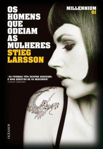Stieg Larsson - Os Homens Que Odeiam as Mulheres