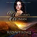 Wee William's Woman: Clan MacDougall. Book 3 Audiobook by Suzan Tisdale Narrated by Brad Wills