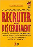 img - for 45 m thodes efficaces pour recruter avec discernement book / textbook / text book
