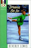Dreams on Ice (Girls Only!, Book 1) (0613232062) by Lewis, Beverly