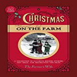 img - for Christmas on the Farm: A Collection of Favorite Recipes, Stories, Gift Ideas, and Decorating Tips from The Farmer's Wife book / textbook / text book