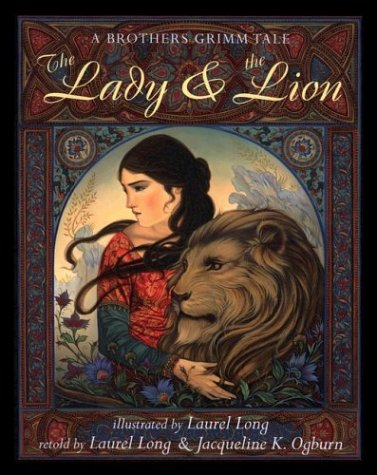The Lady & the Lion: A Brothers Grimm Tale