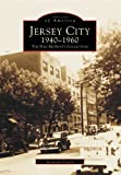 Jersey City 1940-1960:   The  Dan  McNulty  Collection  (NJ)   (Images  of  America)