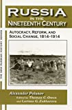 Russia In The Nineteenth Century: Autocracy, Reform, And Social Change, 1814-1914 (The New Russian History)