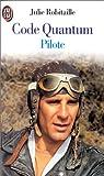 Code Quantum. tome 2 : Pilote