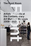The Front Room: Artists Projects at the Contemporary Art Museum St. Louis 2008-2013
