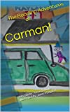 Carman!: Written by: Amanda Hicks Illustrated by: Janet Margaret (Carmen's Adventures Book 1)
