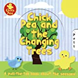 Chick Pea and the Changing Trees: A Pull-The-Tab Book about the Seasons