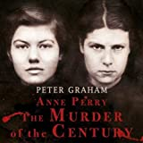 Anne Perry: The Murder of the Century