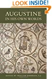 Augustine in His Own Words