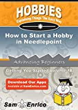 How to Start a Hobby in Needlepoint
