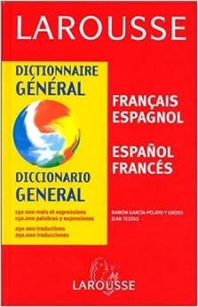 Dictionnaire General : Francais - Espagnol /Espanol