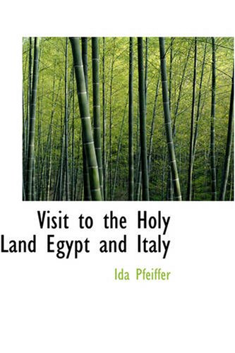 Visit to the Holy Land, Egypt, and Italy
