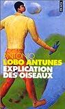 echange, troc Lobo Antunes Antonio - Explication des oiseaux