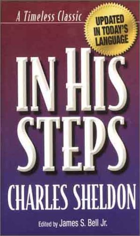 In His Steps: A Timeless Classic Updated in Today's Language