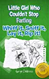 Fart Book: The Little Girl Who Couldnt Stop Farting (Free Fart Girl Coloring Book Included)