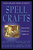 Spell Crafts: Creating Magical Objects (Llewellyn's Practical Magick) (0875421857) by Scott Cunningham