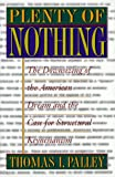 img - for Plenty of Nothing: The Downsizing Of The American Dream And The Case For Structural Keynesianism book / textbook / text book