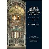 Matthew 14-28 (Ancient Christian Commentary on Scripture) ~ Manlio Simonetti