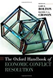The Oxford Handbook of Economic Conflict Resolution (Oxford Handbooks)