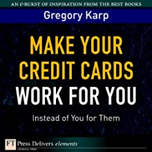 Make Your Credit Cards Work for You Instead of You for Them (       UNABRIDGED) by Gregory Karp Narrated by Gabra Zackman