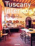 Tuscany Interiors/Interieurs De Toscane/Toskana Interieurs: Interieurs De Toscane = Toskana Interieurs (Interiors (Taschen))