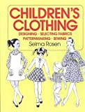 Childrens Clothing: Designing, Selecting Fabrics, Patternmaking, and Sewing (F.I.T. Collection)