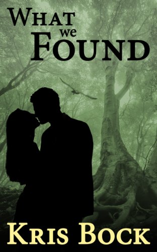 Book: What We Found by Kris Bock